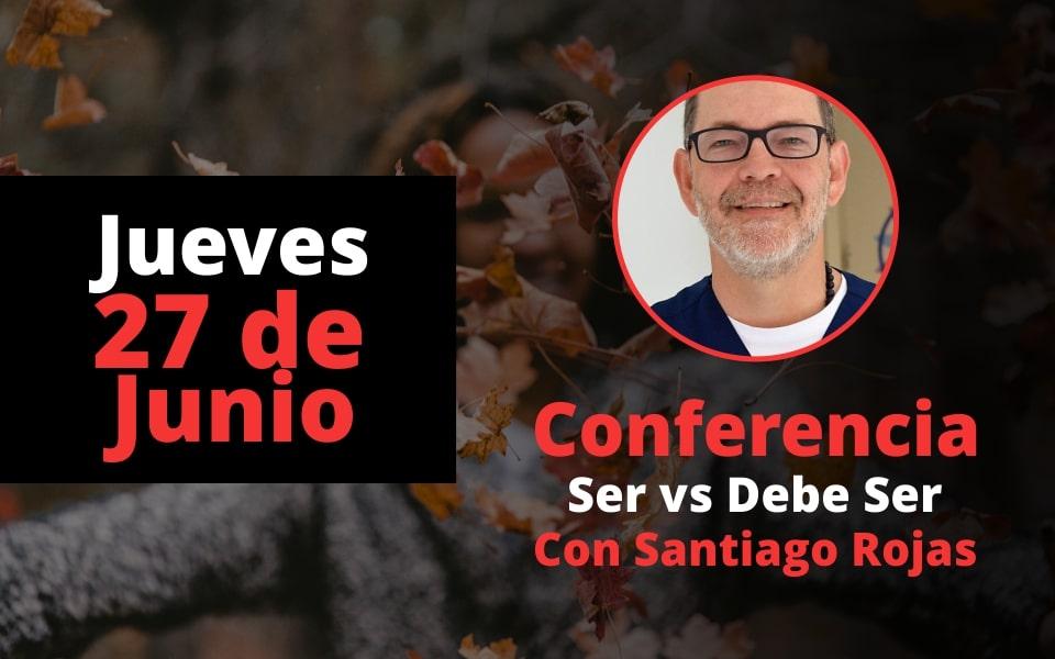 Conferencia Ser vs Deber Ser