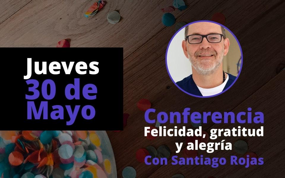 Conferencia felicidad, gratitud y alegría