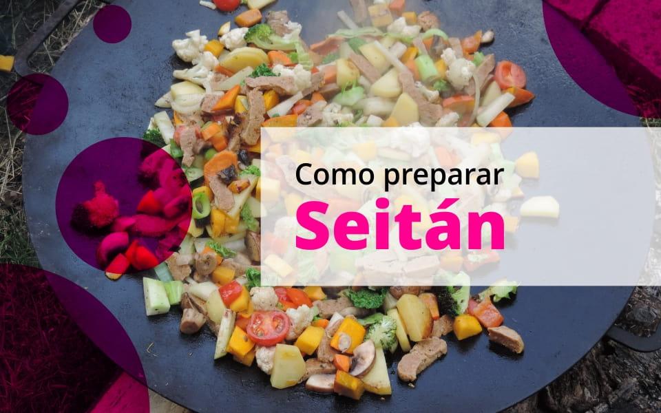 Como preparar Seitán