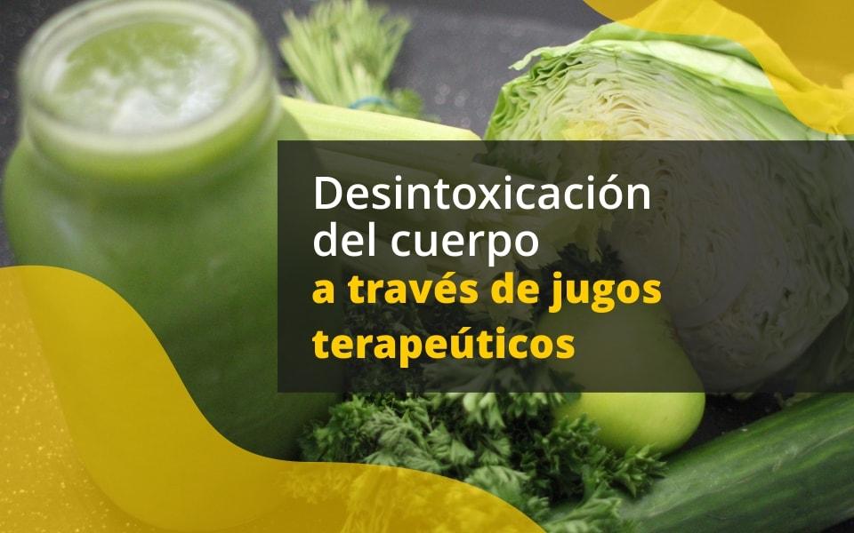 Desintoxicación del cuerpo a través de jugos terapéuticos