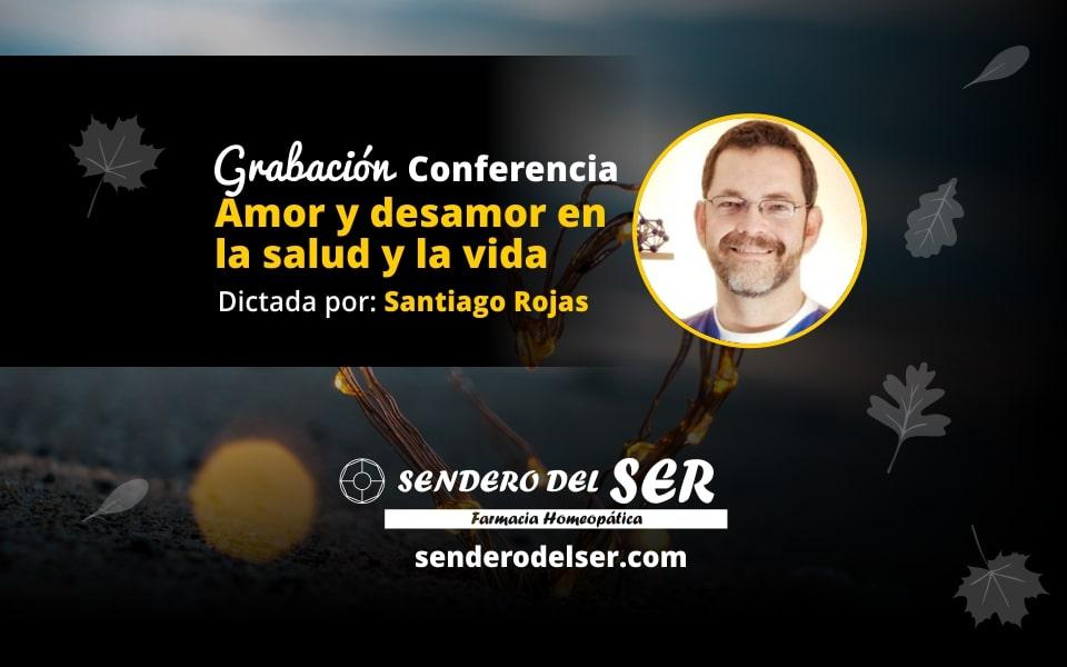 Conferencia amor y desamor en la salud y la vida